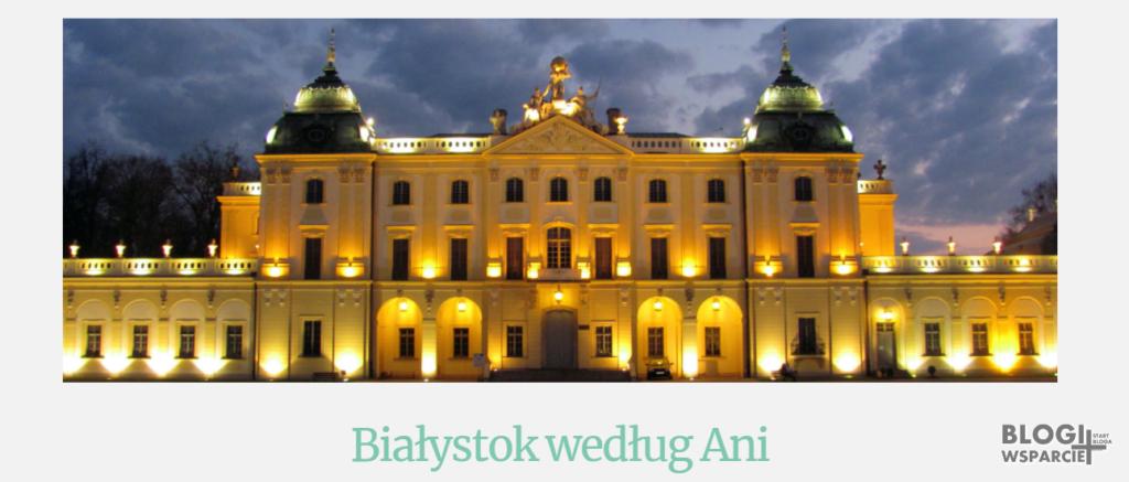 Białystok Według Ani - BLOG O BIAŁOSTOCZANACH