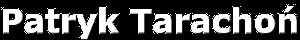 Patryk Tarachoń - Rozwój osobisty, kompleksy i motywacja