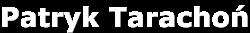 Patryk Tarachoń - Rozwój osobisty, motywacja i relacje międzyludzkie