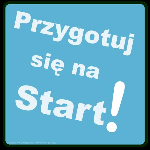 Przygotuj się na Start - logo Patryk Tarachoń 2012